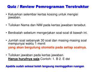 Quiz / Review  Pemrograman Terstruktur