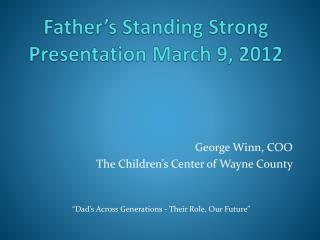 Father's Standing Strong  Presentation March 9, 2012