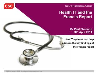 Health IT and the  Francis Report Dr Paul Shannon 30 th  April 2014