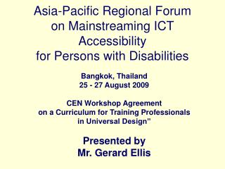 Asia-Pacific Regional Forum  on Mainstreaming ICT Accessibility  for Persons with Disabilities