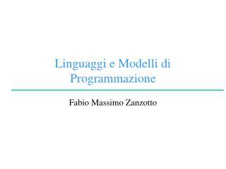 Linguaggi e Modelli di Programmazione