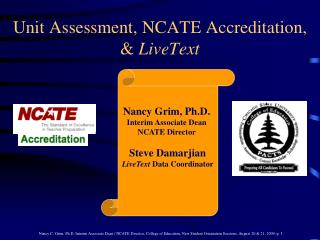 Unit Assessment, NCATE Accreditation,  &  LiveText