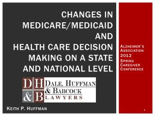 Changes in  Medicare/Medicaid and  health Care Decision Making on a state and National Level