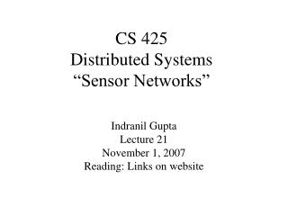 CS 425 Distributed Systems   Sensor Networks