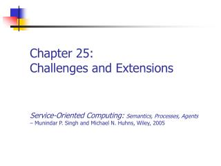 Chapter 25: Challenges and Extensions