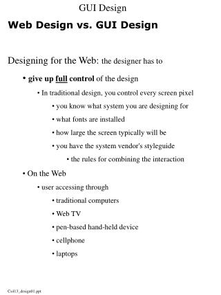 Web Design vs. GUI Design Designing for the Web:  the designer has to
