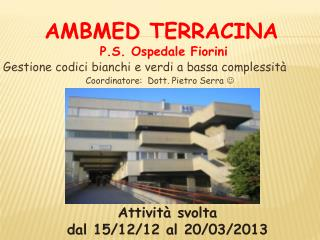 Gestione codici bianchi e verdi a bassa complessità Coordinatore:  Dott. Pietro Serra  