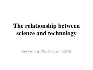 The relationship between science and technology