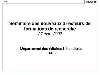 Séminaire des nouveaux directeurs de formations de recherche 27 mars 2007