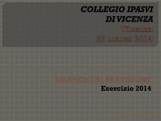 COLLEGIO IPASVI  DI VICENZA Vicenza 28 marzo 2014