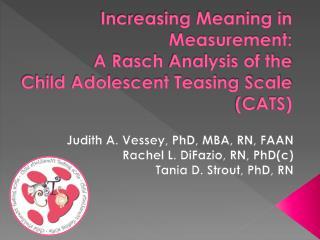 Judith A. Vessey, PhD, MBA, RN, FAAN Rachel L. DiFazio, RN, PhD(c) Tania D. Strout, PhD, RN