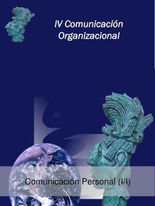 IV Comunicación Organizacional