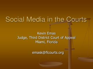 Social Media in the Courts