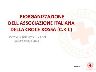 RIORGANIZZAZIONE DELL'ASSOCIAZIONE ITALIANA DELLA CROCE ROSSA (C.R.I.)