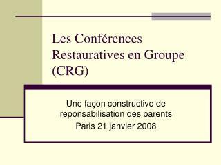 Les Conf�rences Restauratives en Groupe (CRG)