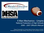 5 Man Mechanics - Umpire National Federation of High Schools 2006   2007 Official s Manual