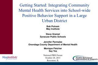 Bob Putnam May Institute Steve Gramet  Syracuse Public Schools  Jennifer Parmalee
