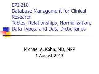 Michael A. Kohn, MD, MPP 1 August 2013