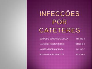 INFECÇÕES POR CATETERES