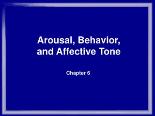 Arousal, Behavior, and Affective Tone