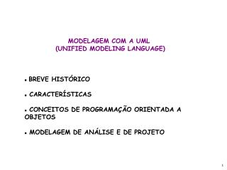 MODELAGEM COM A UML  (UNIFIED MODELING LANGUAGE)