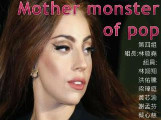 Mother monster  of pop