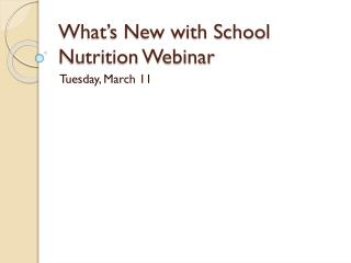 What's New with School Nutrition Webinar