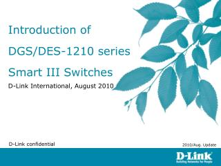 Introduction of  DGS/DES-1210 series Smart III Switches