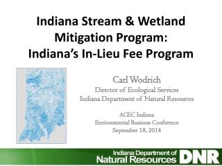 Indiana Stream & Wetland Mitigation Program:   Indiana's In-Lieu Fee Program