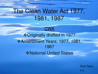 The Clean Water Act 1977, 1981, 1987