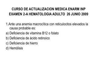 CURSO DE ACTUALIZACION MEDICA ENARM INP EXAMEN 2-A HEMATOLOGIA ADULTO  26 JUNIO 2009