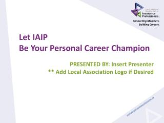 Let  IAIP Be Your Personal  Career  Champion