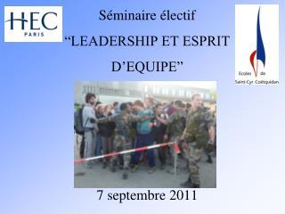 """Séminaire électif """"LEADERSHIP ET ESPRIT D'EQUIPE"""" 7 septembre 2011"""