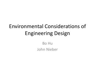 Environmental Considerations of Engineering Design