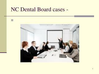 NC Dental Board cases -
