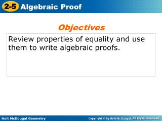 Review properties of equality and use them to write algebraic proofs.