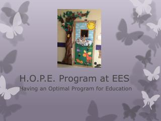 H.O.P.E. Program at EES