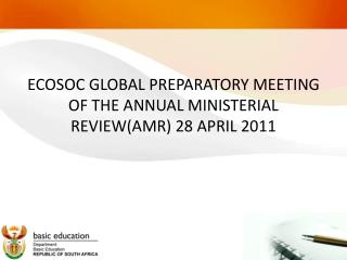 ECOSOC GLOBAL PREPARATORY MEETING OF THE ANNUAL MINISTERIAL REVIEW(AMR) 28 APRIL 2011