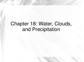 Chapter 18: Water, Clouds, and Precipitation