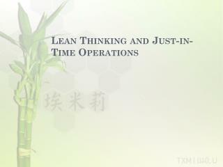 Lean  Thinking  and Just-in-Time Operations