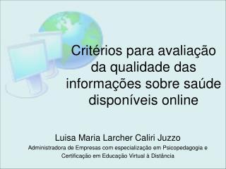 Critérios para avaliação da qualidade das informações sobre saúde disponíveis  online