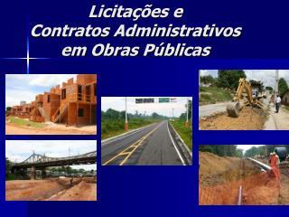 Licita  es e  Contratos Administrativos em Obras P blicas