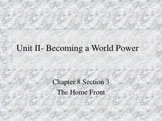 Unit II- Becoming a World Power