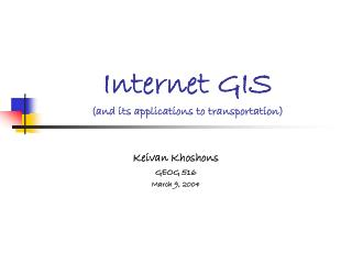 Internet GIS (and its applications to transportation)