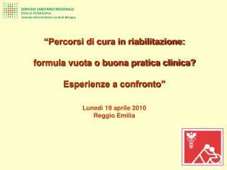"""""""Percorsi di cura in riabilitazione: formula vuota o buona pratica clinica?"""