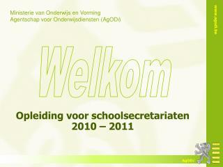 Opleiding voor schoolsecretariaten 2010 – 2011
