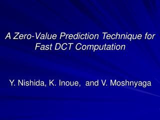 A Zero-Value Prediction Technique for Fast DCT Computation