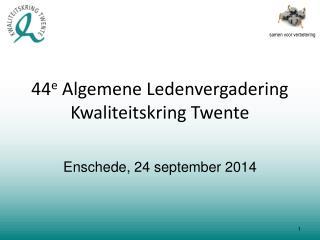 44 e Algemene Ledenvergadering Kwaliteitskring Twente