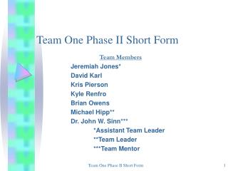 Team One Phase II Short Form