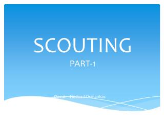 SCOUTING PART-1